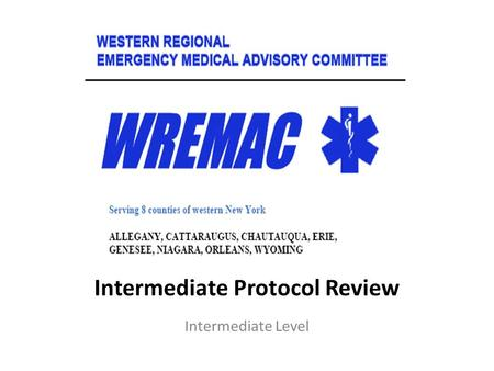 Intermediate Protocol Review Intermediate Level. Cardiac Arrest—Initial Care NEW PROTOCOL References rhythm based protocols Reinforces BLS – Good CPR.