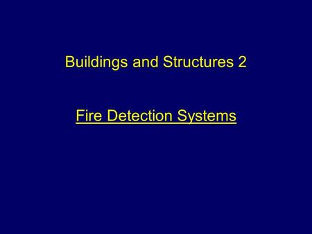 Buildings and Structures 2 Fire Detection Systems.