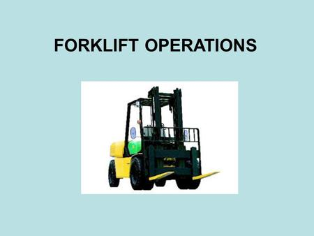 FORKLIFT OPERATIONS. OSHA Standard 29 CFR Part 1910.178 Requires all forklift operators receive safety training before operating any type of forklift.