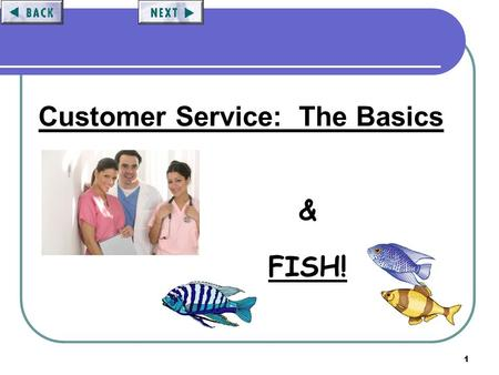 1 Customer Service: The Basics & FISH!. 2 KCC Customer Service Objectives: To introduce our Customer Service and Satisfaction Philosophy. To understand.