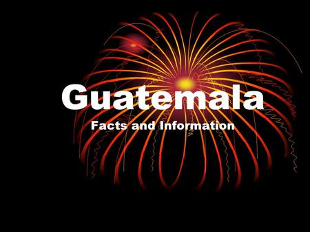 Guatemala Facts and Information. Guatemala Background Incredible Mayan Influence Was ruled by Spain for three centuries before winning independence on.