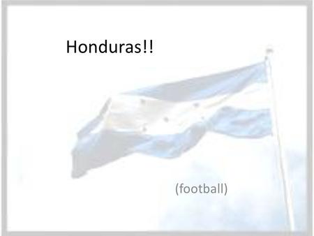 Honduras!! (football). History 1982 – only time they have qualified for FIFA World Cup – Tied Spain and N. Ireland, Loss to Yugoslavia 1969 - qualifying.