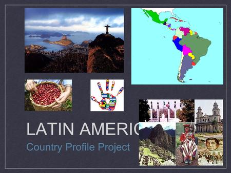 LATIN AMERICA Country Profile Project. Country Profile POLITICAL FEATURES: population, major cities, type & structure of government, national leader(s)