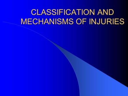 CLASSIFICATION AND MECHANISMS OF INJURIES. OBJECTIVES MECHANISMS OF INJURY TISSUE-BASED CLASSIFICATION GENERAL PATHOLOGY OF THE REPAIR PROCESS BASIC BIOMECHANICS.