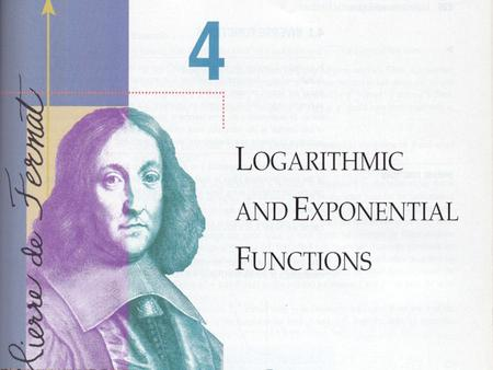 Ch 4 - Logarithmic and Exponential Functions - Overview n 4.1 - Inverse Functions n 4.2 - Logarithmic and Exponential Functions n 4.3 - Derivatives of.