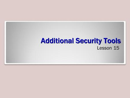 Additional Security Tools Lesson 15. Skills Matrix.