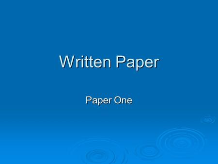 Written Paper Paper One. Plan for seminar  Format  Content Different types exam questions – tips for each Different types exam questions – tips for.