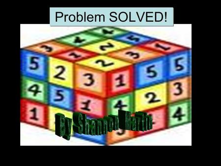 Problem SOLVED!. Essential Question How are problems solved?
