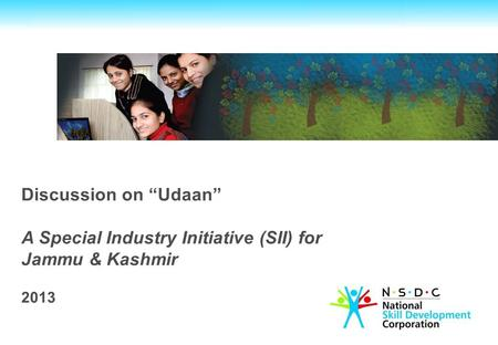 "Discussion on ""Udaan"" A Special Industry Initiative (SII) for Jammu & Kashmir 2013."
