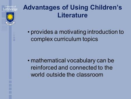 Advantages of Using Children's Literature provides a motivating introduction to complex curriculum topics mathematical vocabulary can be reinforced and.