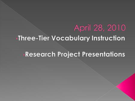  Tier 1 – Basic Words – Most cannot be demonstrated and do not have multiple meanings, but students will need to know them. Sight words would be found.