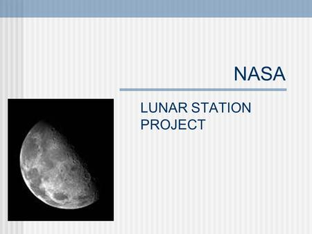 NASA LUNAR STATION PROJECT. Members Vicente Emilio José Juan Manuel 2 PAI.