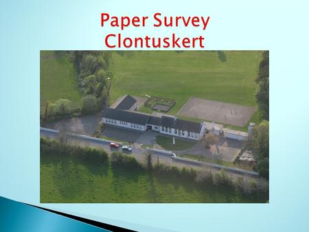In Clontuskert 5 th and 6 th class conducted a survey to find out what the students in our school know about paper. We asked each student eleven questions.