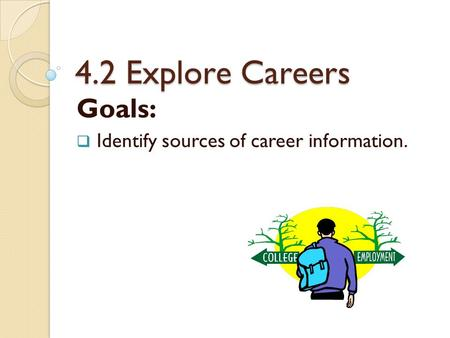 Goals: Identify sources of career information.
