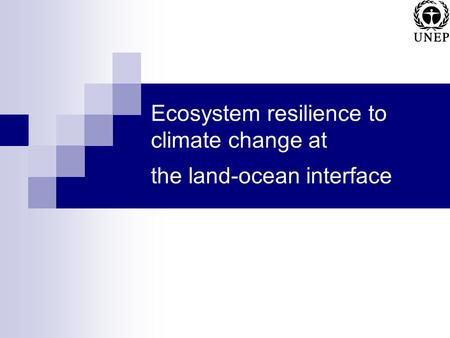 Ecosystem resilience to climate change at the land-ocean interface.