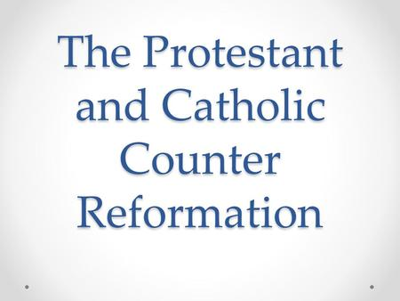 The Protestant and Catholic Counter Reformation. Printing Press Johannes Gutenberg 1436 First mass produced book was the Bible People started to become.
