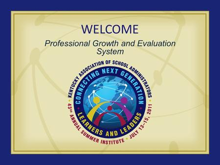 WELCOME Professional Growth and Evaluation System.