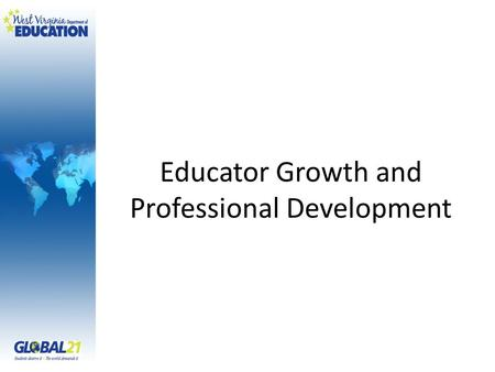 Educator Growth and Professional Development. Objectives for this session The SLT will…  Have a thorough understanding of High Quality Standard 5: Educator.
