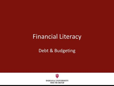 Financial Literacy Debt & Budgeting. Main Points of Discussion o Debt Good Debt? Problems with Debt Warning Signs Getting out of Debt Staying out o Budgeting.