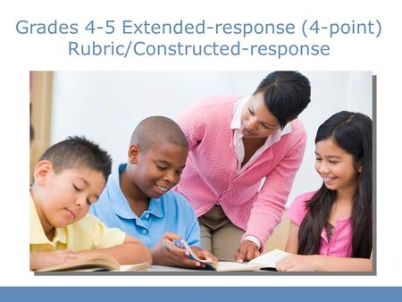 Grades 4-5 Extended-response (4-point) Rubric/Constructed-response.