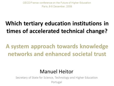 Which tertiary education institutions in times of accelerated technical change? A system approach towards knowledge networks and enhanced societal trust.