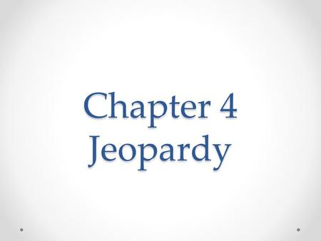 Chapter 4 Jeopardy. JEOPARDY The Coordinate Plane Graph Using a Table Graph Using Intercepts SlopeSlope- Intercept Form Random 100 200 300 400 500.
