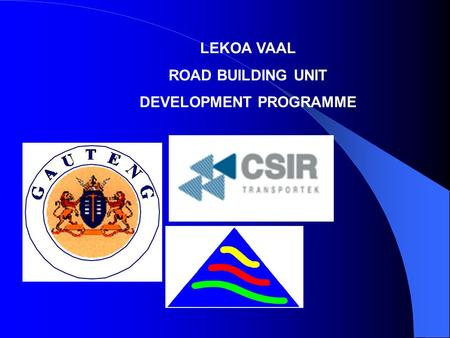 UNITY IN DIVERSITY LEKOA VAAL ROAD BUILDING UNIT DEVELOPMENT PROGRAMME.