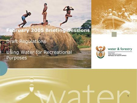 1 February 2005 Briefing Sessions Draft Regulations Using Water for Recreational Purposes.