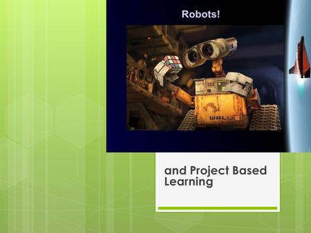 ROBOTICS and Project Based Learning. HOUR OF CODE 
