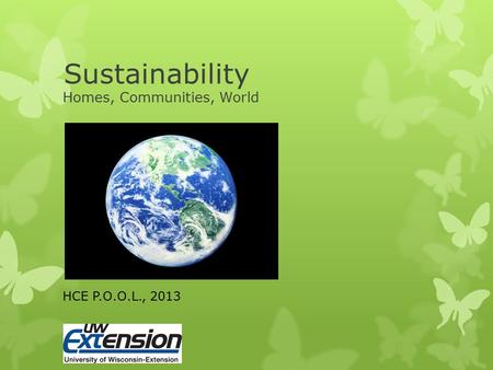 Sustainability Homes, Communities, World HCE P.O.O.L., 2013.