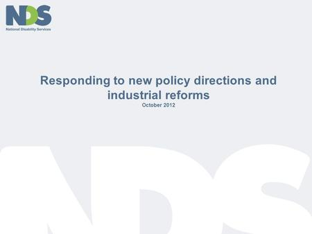 Responding to new policy directions and industrial reforms October 2012.