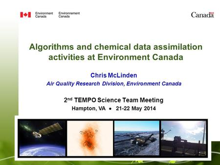 Algorithms and chemical data assimilation activities at Environment Canada Chris McLinden Air Quality Research Division, Environment Canada 2 nd TEMPO.