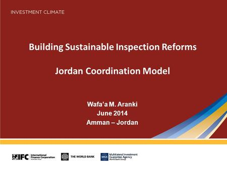 Building Sustainable Inspection Reforms Jordan Coordination Model Wafa'a M. Aranki June 2014 Amman – Jordan.