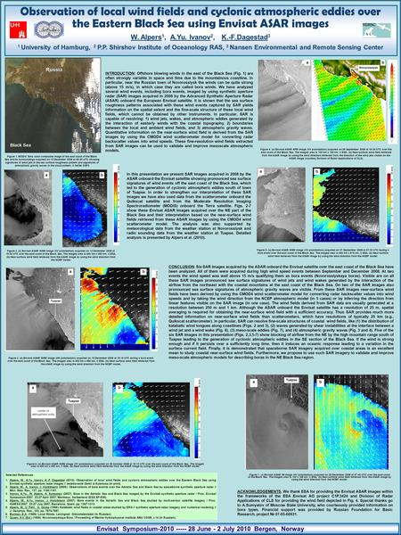 Observation of local wind fields and cyclonic atmospheric eddies over the Eastern Black Sea using Envisat ASAR images W. Alpers 1, A.Yu. Ivanov 2, K.-F.