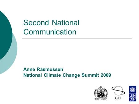 Second National Communication Anne Rasmussen National Climate Change Summit 2009.