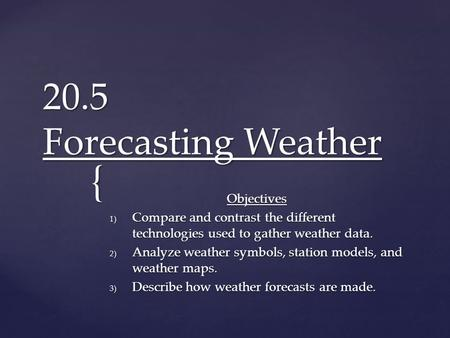 20.5 Forecasting Weather Objectives