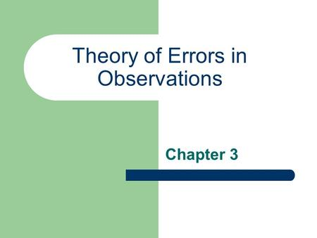 Theory of Errors in Observations