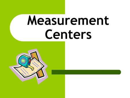 Measurement Centers. Broad Jump 1. Smile as wide as you can. 2. Have a group member measure your smile using a tape measure. 3. Compare the smile lengths.