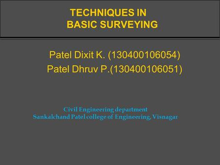TECHNIQUES IN BASIC SURVEYING
