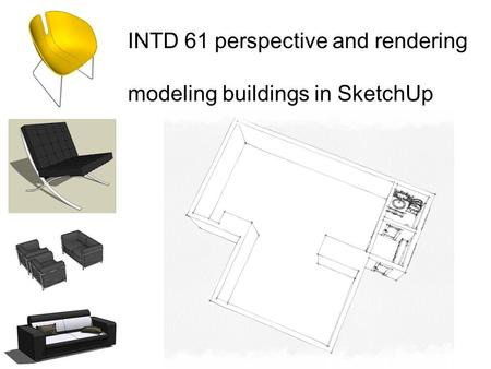 INTD 61 perspective and rendering modeling buildings in SketchUp.