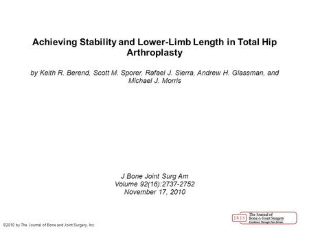 Achieving Stability and Lower-Limb Length in Total Hip Arthroplasty by Keith R. Berend, Scott M. Sporer, Rafael J. Sierra, Andrew H. Glassman, and Michael.