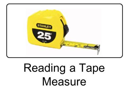 Reading a Tape Measure. Countries that have not officially adopted the metric system Myanmar, Liberia and the United States.