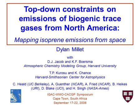 Mapping isoprene emissions from space Dylan Millet with
