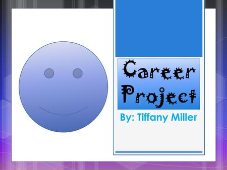 Career Project By: Tiffany Miller. Description: Provide healthcare services typically performed by a physician, under the supervision of a physician,