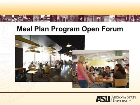 Meal Plan Program Open Forum. Residential Meal Plan Program The residential meal plan program is an inclusive room and board program for campus residents.