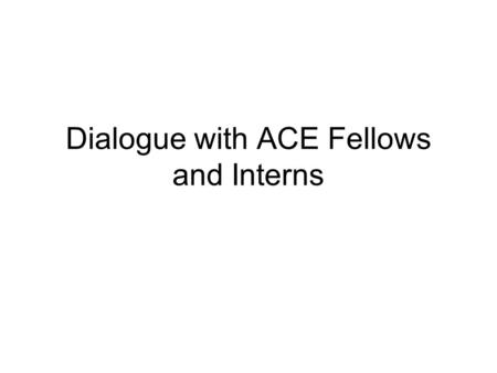 Dialogue with ACE Fellows and Interns. Mushin- the beginner's mind.
