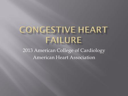 2013 American College of Cardiology American Heart Association.