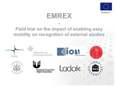 ERASMUS+ EMREX - Field trial on the impact of enabling easy mobility on recognition of external studies.
