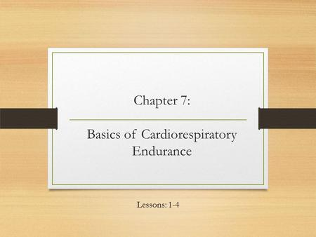 Chapter 7: Basics of Cardiorespiratory Endurance