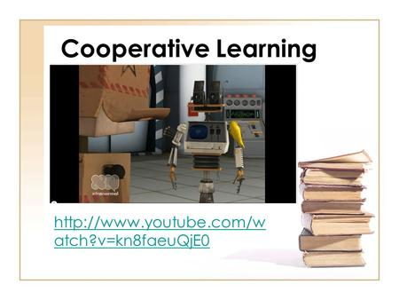 Cooperative Learning HYIS  atch?v=kn8faeuQjE0.